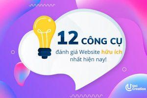 12 công cụ đánh giá Website hữu ích nhất hiện nay!