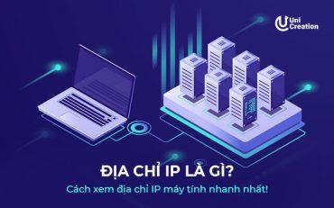 Địa chỉ ip là gì? Cách xem địa chỉ IP máy tính nhanh nhất!