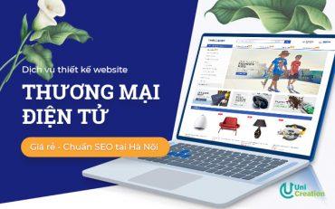 Dịch vụ thiết kế website thương mại điện tử giá rẻ, chuẩn SEO tại Hà Nội