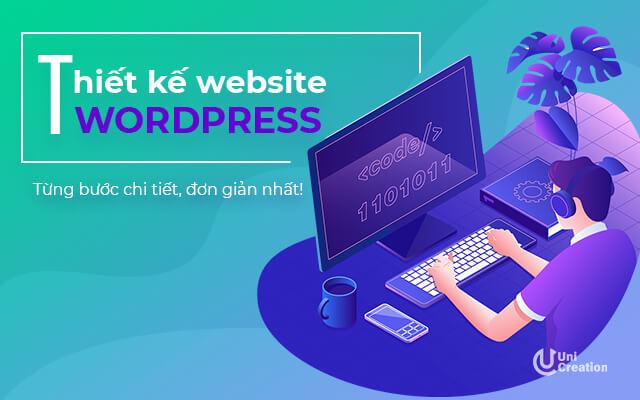 Thiết kế website WordPress từng bước chi tiết, đơn giản nhất!