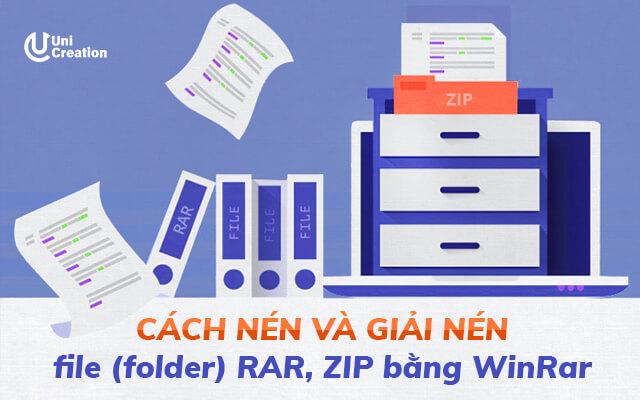Cách nén file và cách giải nén file (folder) bằng WinRar