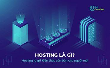 Hosting là gì? Kiến thức căn bản cho người mới