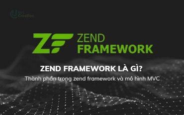 Zend framework là gì? Thành phần trong zend framework và mô hình MVC